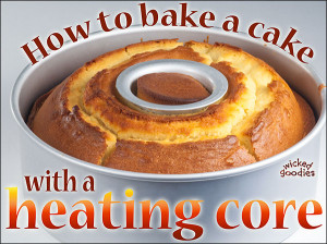 How to bake a cake with a heating core by Wicked Goodies
