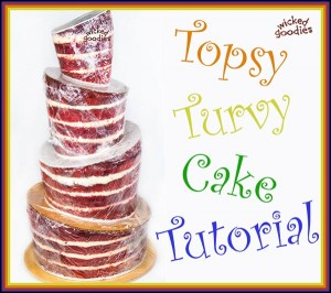 Topsy Turvy Cake Tutorial by Wicked Goodies