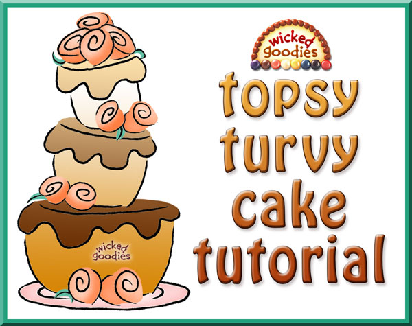 Recipe for a topsy turvy cake