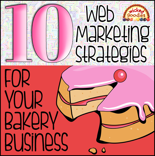 10 Web Marketing Strategies for Your Bakery Business