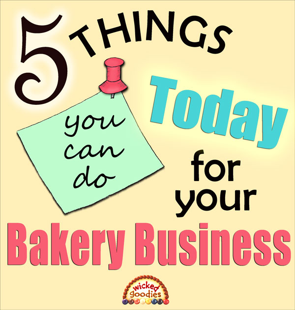 Bakery Business Tips from Wicked Goodies