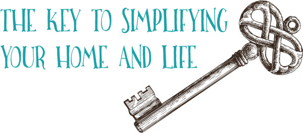 The Key to Simplifying Your Life