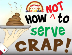How Not to Serve Crap