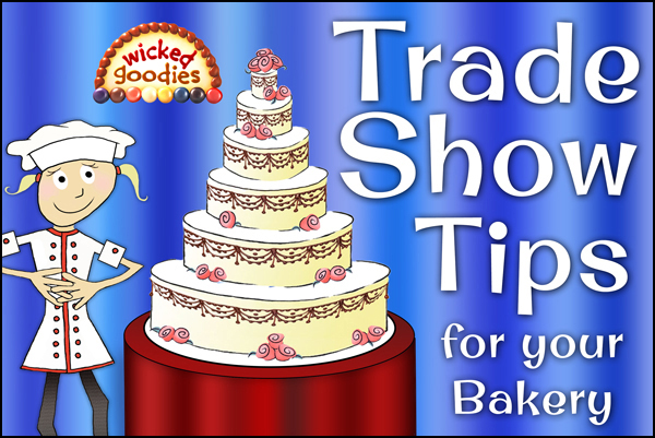 Trade Show Tips for Your Bakery